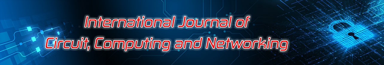 International Journal of Circuit, Computing and Networking
